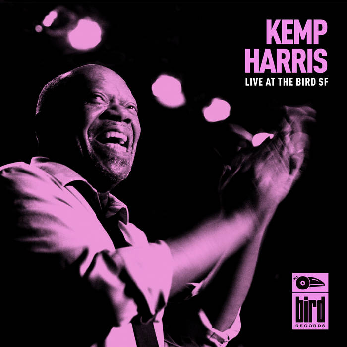 Kemp Harris: Live at The Bird SF